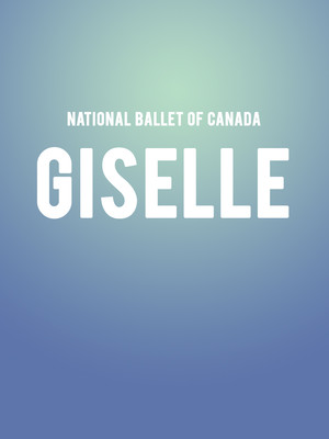 National Ballet of Canada - Giselle Poster