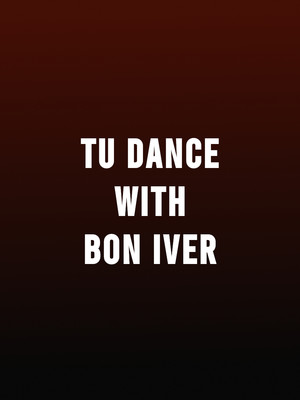 TU Dance with Bon Iver, Andrew Jackson Hall, Nashville