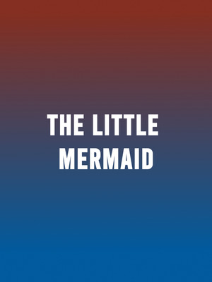 The Little Mermaid, Atwood Concert Hall, Anchorage