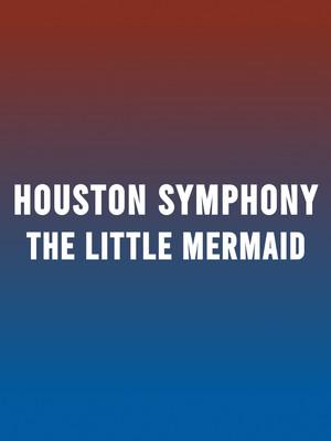 Houston Symphony - The Little Mermaid Poster