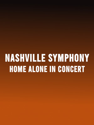 Nashville Symphony - Home Alone In Concert Poster