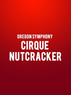 Oregon Symphony - Cirque Nutcracker Poster