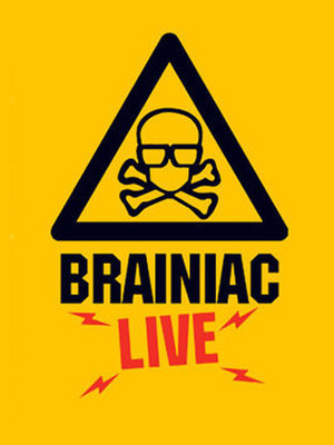 Brainiac Live! at Garrick Theatre