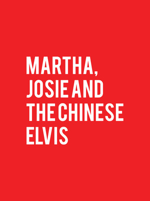 Martha, Josie and the Chinese Elvis Poster