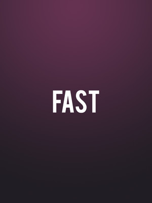 Fast at Park Theatre