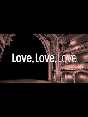 Love, Love, Love at Lyric Theatre