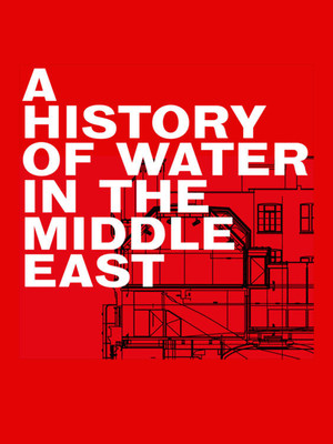 A History of Water in the Middle East at Jerwood Theatre Upstairs