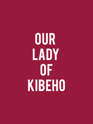 Our Lady of Kibeho at Theatre Royal Stratford East