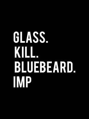 Glass. Kill. Bluebeard. Imp Poster