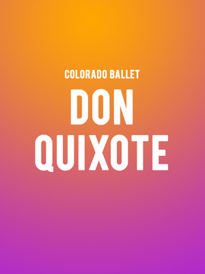 Colorado Ballet - Don Quixote at Ellie Caulkins Opera House