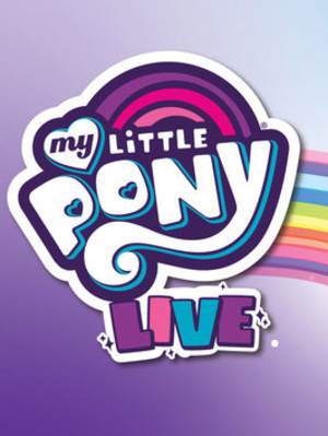 My Little Pony Live! at Tilles Center Concert Hall