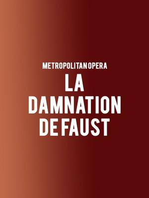 Metropolitan Opera - La Damnation de Faust at Metropolitan Opera House