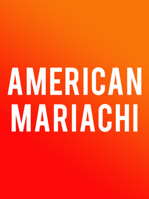 American Mariachi at Albert Goodman Theater