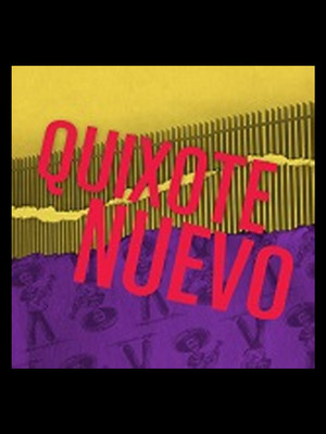 Quixote Nuevo at Hubbard Stage - Alley Theatre