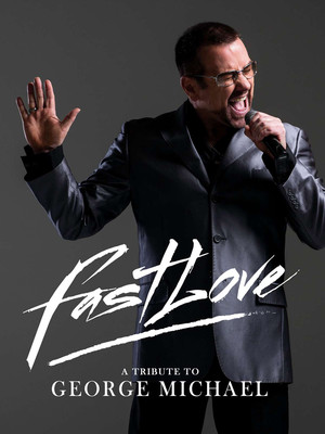Fastlove - A Tribute to George Michael Poster