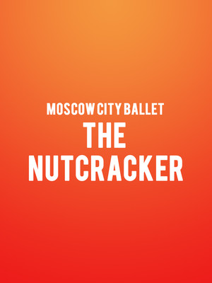Moscow City Ballet - The Nutcracker Poster