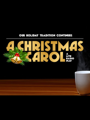 A Christmas Carol - A Live Radio Play at Lower Ossington Theatre - Mainstage