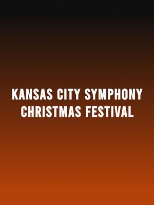 Kansas City Symphony - Christmas Festival at Helzberg Hall