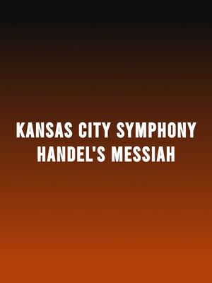 Kansas City Symphony - Handel's Messiah at Helzberg Hall