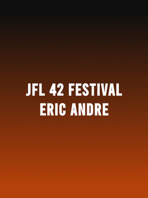 JFL42 Festival - Eric Andre at Sony Centre for the Performing Arts