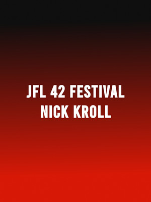 JFL42 Festival with Nick Kroll Poster