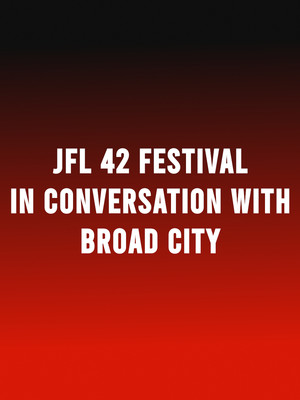 JFL42 Festival - In Conversation with Broad City Poster