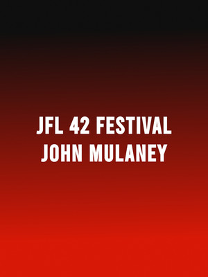 JFL42 Festival - John Mulaney at Sony Centre for the Performing Arts