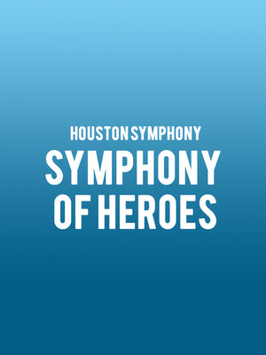 Houston Symphony - Symphony of Heroes at Cynthia Woods Mitchell Pavilion
