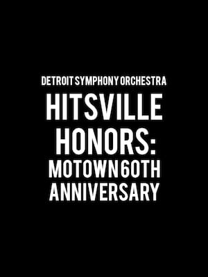 Detroit Symphony Orchestra - Hitsville Honors: Motown 60th Anniversary at Detroit Symphony Orchestra Hall