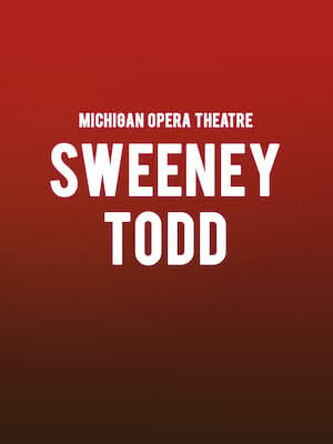 Michigan Opera Theatre - Sweeney Todd at Detroit Opera House