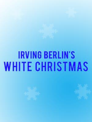 Irving Berlin's White Christmas Poster