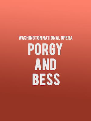 Washington National Opera Porgy and Bess, Kennedy Center Opera House, Washington