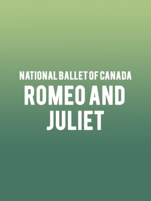 National Ballet of Canada Romeo and Juliet, Four Seasons Centre, Toronto