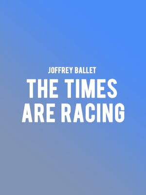 Joffrey Ballet The Times Are Racing, Auditorium Theatre, Chicago
