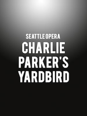 Seattle Opera Charlie Parkers Yardbird, McCaw Hall, Seattle