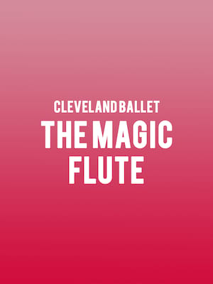 Cleveland Ballet The Magic Flute, Ohio Theater, Cleveland
