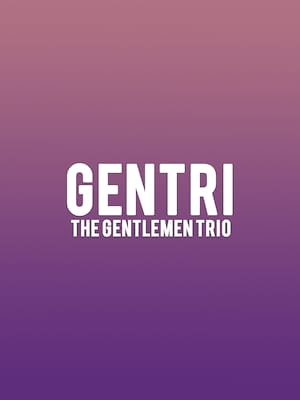 Gentri - The Gentlemen Trio Poster