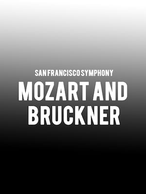 San Francisco Symphony - Mozart and Bruckner Poster