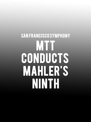 San Francisco Symphony - MTT and Mahler at Davies Symphony Hall