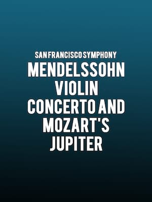 San Francisco Symphony - Mendelssohn Violin Concerto and Mozarts Jupiter at Davies Symphony Hall