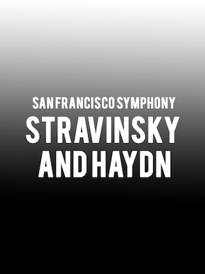 San Francisco Symphony - Stravinsky and Haydn at Davies Symphony Hall