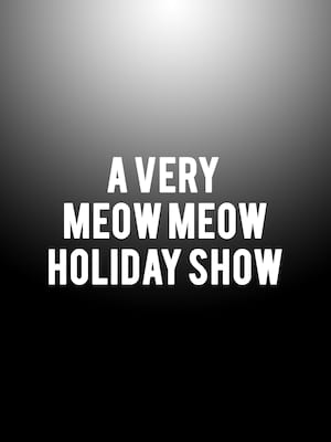 A Very Meow Meow Holiday Show, BAM Harvey Lichtenstein Theater, New York