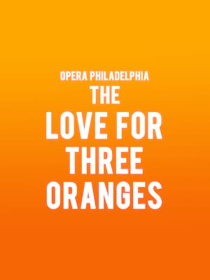 Opera Philadelphia The Love for Three Oranges, Academy of Music, Philadelphia