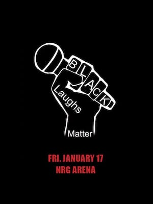 Black Laughs Matter Comedy Tour at NRG Arena