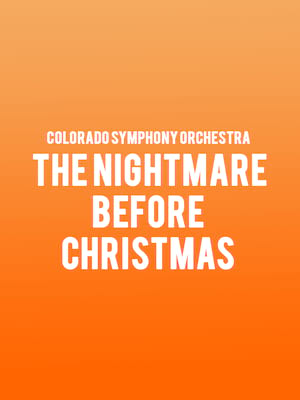 Colorado Symphony Orchestra - The Nightmare Before Christmas Poster