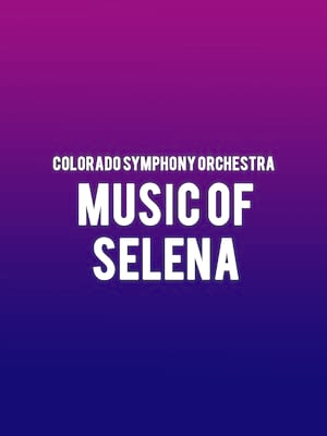 Colorado Symphony Orchestra - Music of Selena Poster