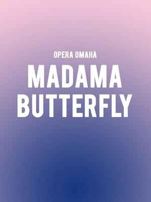 Opera Omaha Madama Butterfly, Orpheum Theatre, Omaha