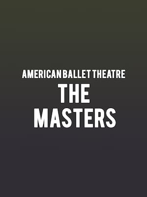 American Ballet Theatre - The Masters Poster