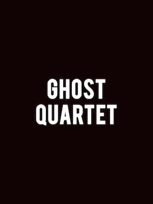 Ghost Quartet Poster