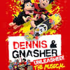 Dennis and Gnasher Unleashed, Alexandra Theatre, Birmingham